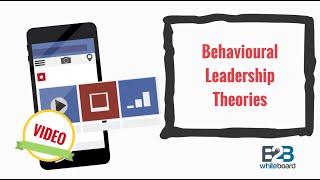 Behavioural leadership theories -