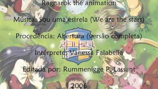 Ragnarok - Sou uma estrela (We are the stars) - Abertura brasileira (completa)