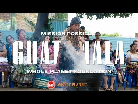 Mission Possible Guatemala: Whole Planet Foundation