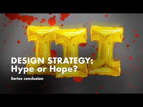Design Strategy: Hope or Hype — The conclusion 3/3 | How do