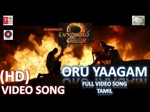 Bahubali 2 Tamil | Oru Yaagam Full Video Song Tamil (HD)| Baahubali 2 - The Conclusion Tamil Songs