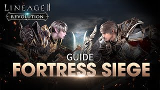 [Lineage2 Revolution] Essential Guide : Fortress Siege