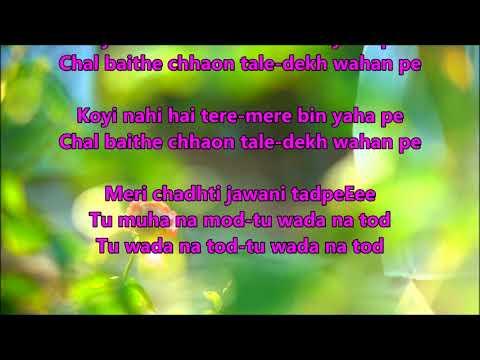 Wada Na Tod - Dil Tujhko Diya - Full Karaoke with scrolling lyrics