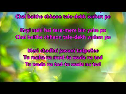 Wada Na Tod - Dil Tujhko Diya - Full Karaoke with scrolling lyrics