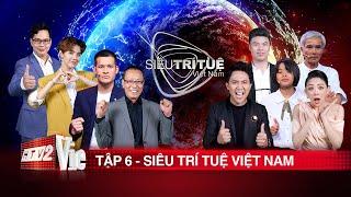 Siêu Trí Tuệ Việt Nam Tập 6 Full HD