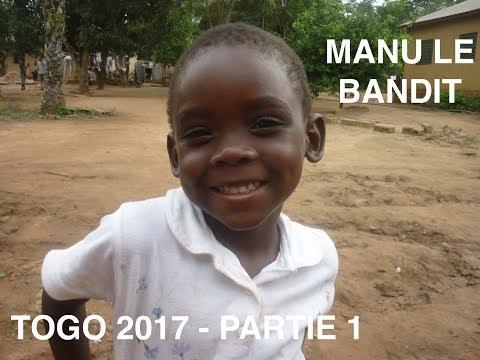 MANU LE BANDIT - TOGO 2017 [PARTIE 1]