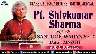 Pt.Shiv Kumar Sharma | Santoor Wadan | Classical Raga Series Vol 2 |Best Indian Instrumental Music