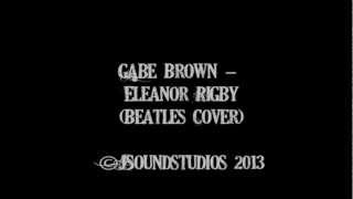 Gabe Brown - Eleanor Rigby (Beatles Cover)