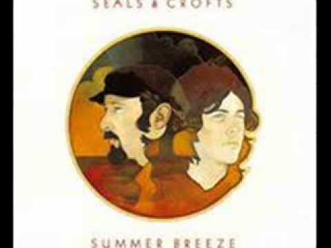 Seals & Crofts - Hummingbird ( Summer Breeze, August,1972)