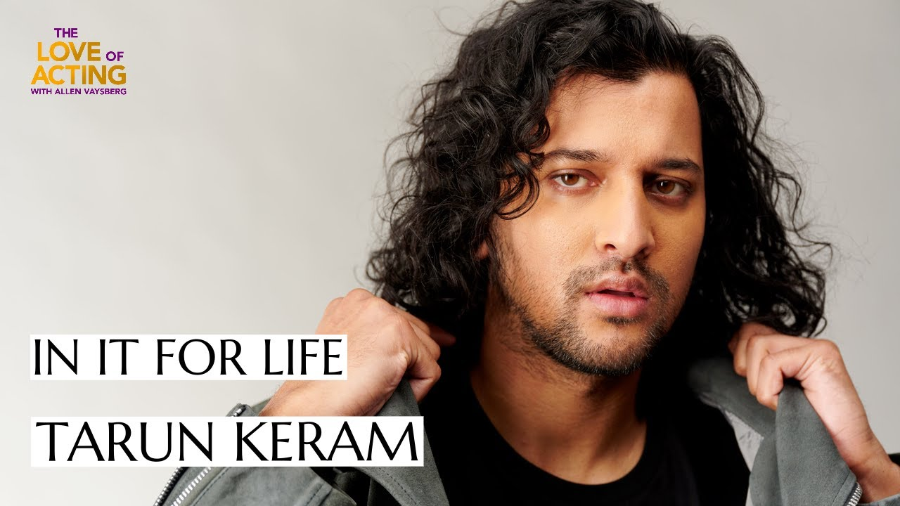 In it for life   Tarun Keram interview on acting, The Stand, and the right  approach