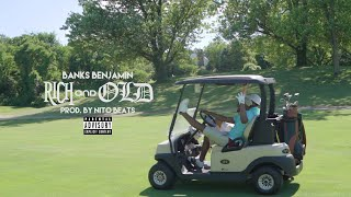 """Banks Benjamin - """"Rich & Old"""" (OFFICIAL MUSIC VIDEO) •Prod.By NitoBeats @VisualsByAl"""