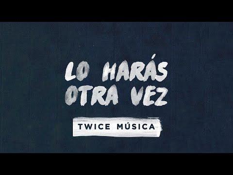 TWICE MÚSICA - Lo harás otra vez (Elevation Worship - Do It Again en español)