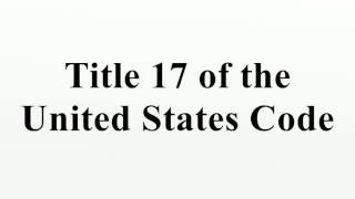 Title 17 of the United States Code