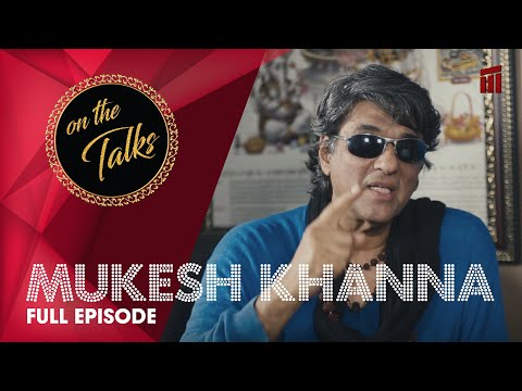 #Episode 4 | On The Talks | Mukesh Khanna | Shaktimaan | Full Episode