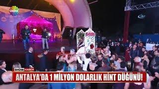 Antalya'da 1 Milyon Dolarlık Hint düğünü!