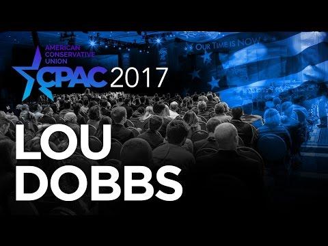 CPAC 2017 - Lou Dobbs