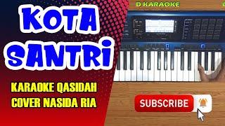 KOTA SANTRI Karaoke Qasidah Cover Nasida ria MP3