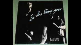"Living In A Box - So The Story Goes (Club Mix) - from vinyl 12"" single"
