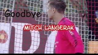 Goodbye Mitchell Langerak