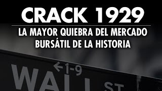 CRACK 1929, LA MAYOR QUIEBRA DEL MERCADO BURSÁTIL DE LA HISTORIA (documental)