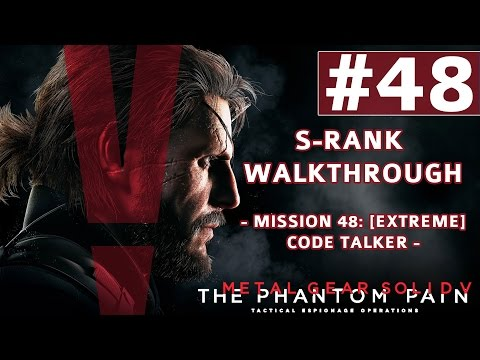 Metal Gear Solid V: The Phantom Pain - S-Rank Walkthrough - Mission 48: [Extreme] Code Talker