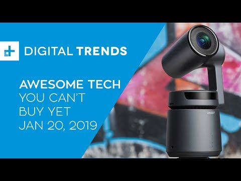 Awesome Tech You Can't Buy Yet - January 20, 2019