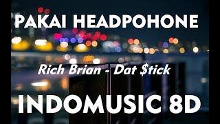 Rich Brian - Dat $tick ( INDOMUSIC 8D AUDIO )