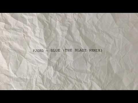 Fjord - Blue (The Blaze Remix)