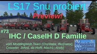 LS17 | Snu probiert | PREVIEW |  #73 IHC / CaseIH D Familie vom ModdingWelt-Team