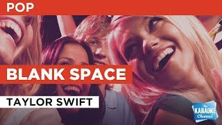 "Blank Space in the Style of ""Taylor Swift"" with lyrics (no lead vocal)"