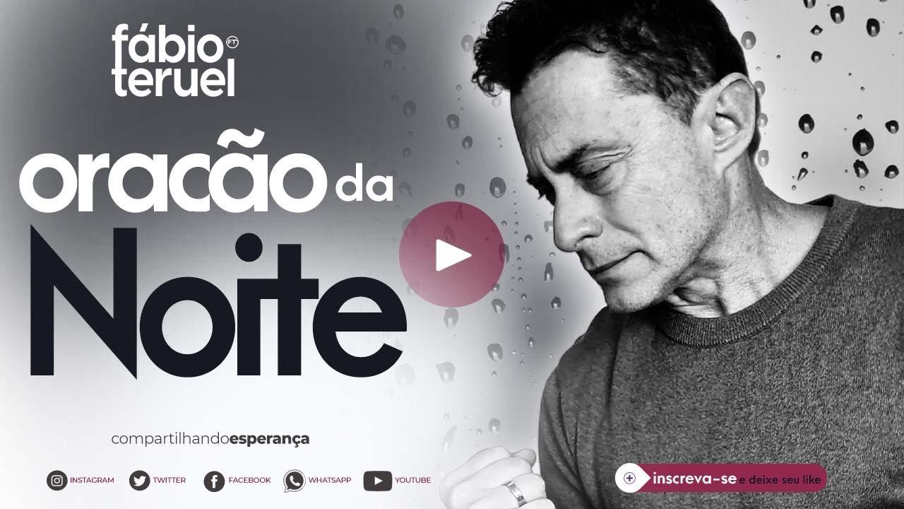 Download ORAÇÃO DA NOITE - 20 DE OUTUBRO | FÁBIO TERUEL