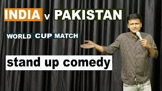india vs pakistan world cup match - standup comedy by Rahul Rajput