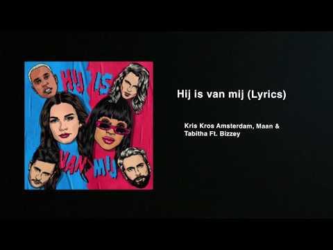 Hij is van mij (lyrics) Kris Kros Amsterdam, Maan & Tabitha ft. Bizzey