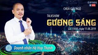 Talkshow GƯƠNG SÁNG - Doanh Nhân Hà Huy Thanh