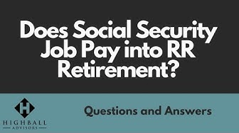 Does Social Security Job Pay into RR Retirement?
