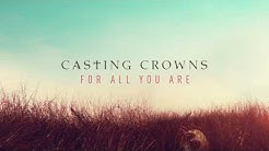 Casting Crowns - For All You Are (Audio)