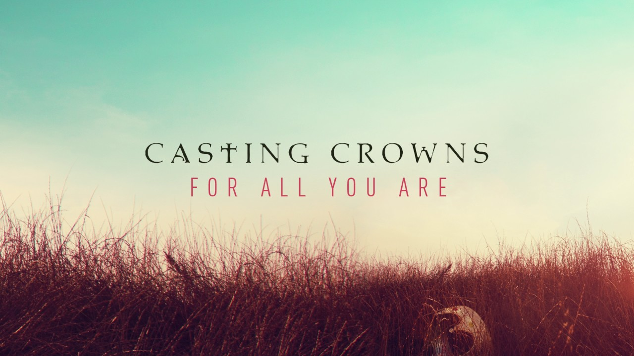 casting-crowns-for-all-you-are-audio-casting-crowns