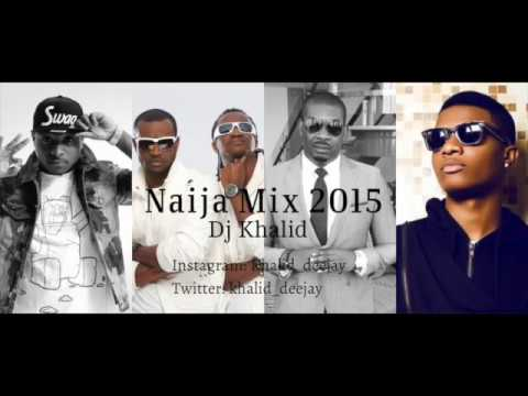 Naija Mix 2015 by dj khalid