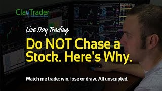 Live Stock Trading - Do NOT Chase a Stock. Heres Why