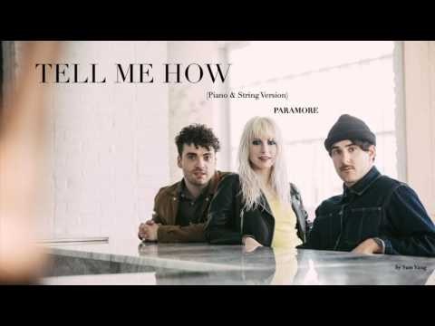 Tell Me How (Piano & String Version) - Paramore - by Sam Yung