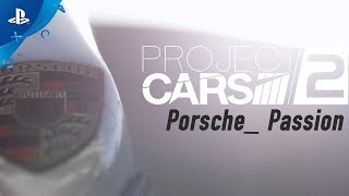 Project CARS 2 – BUILT BY DRIVERS: Porsche Passion | PS4