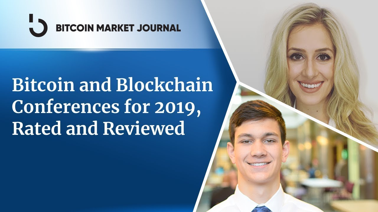 Bitcoin and Blockchain Conferences for 2019, Rated and Reviewed
