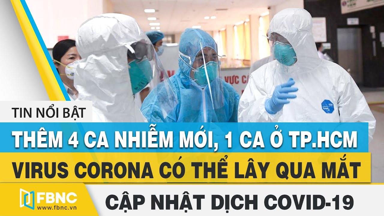 Tin Tức Covid 19 Hom Nay 2 8 Vn 4 Ca Nhiễm Mới 1 Ca Á»Ÿ Tp Hcm Virus Corona Co Thể Lay Qua Mắt Fbnc Youtube