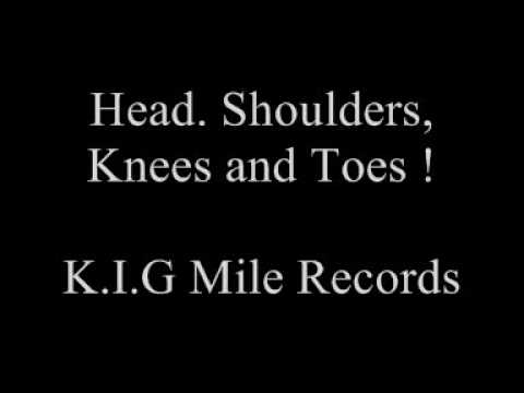 K.I.G mile records- Head Shoulders knees and Toes