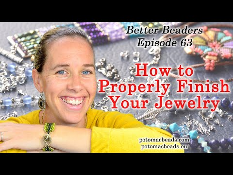 How to finish your DIY Jewelry like a Professional - Better Beader Episode by PotomacBeads