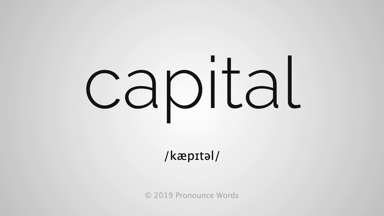 How To Pronounce Capital