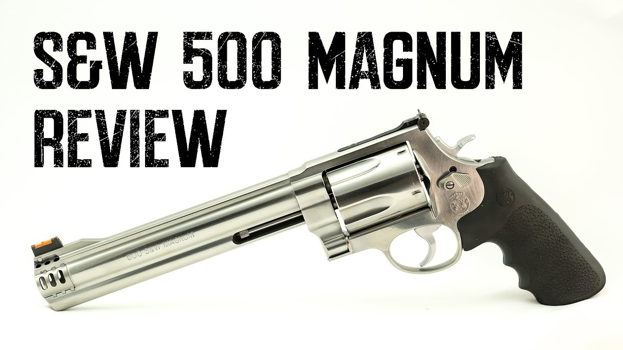 Smith & Wesson 500 Magnum Review - YouTube