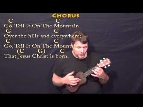 Go Tell It On the Mountain - Ukulele Cover Lesson in C with Chords ...