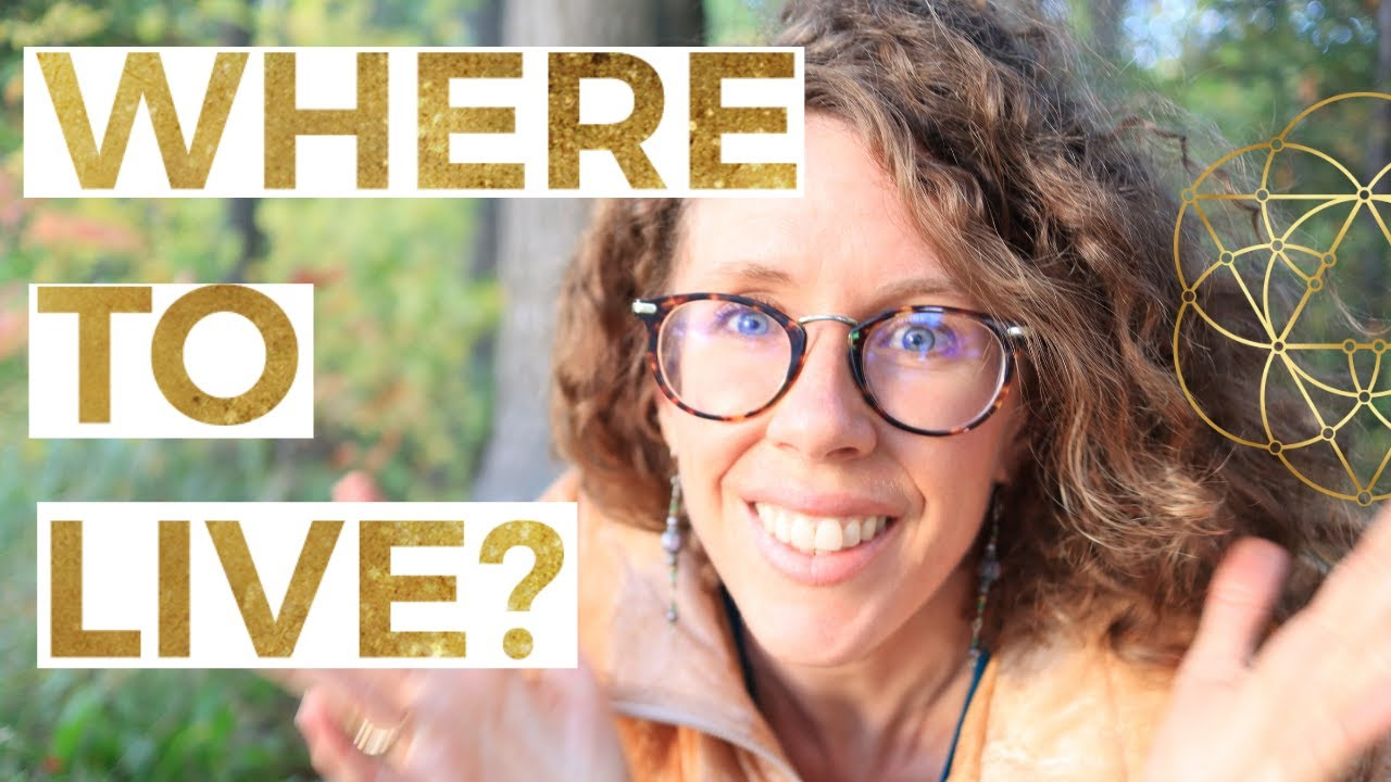 How to Know WHERE TO LIVE // Find the Place Where you Belong on Earth