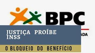 LOAS BPC Justiça PROÍBE INSS Bloqueio por Falta de Cad Único CRAS - Inclusao
